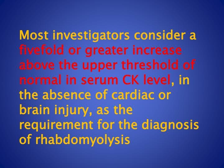 Most investigators consider a