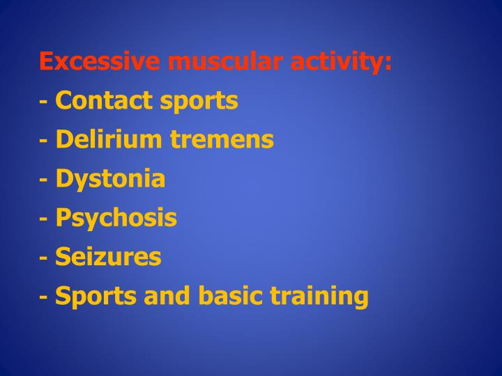 Excessive muscular activity: