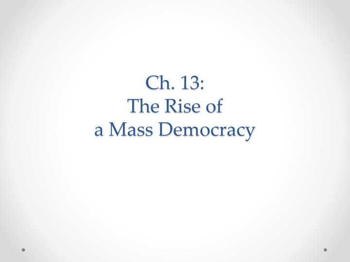 ch 13 the rise of a mass democracy