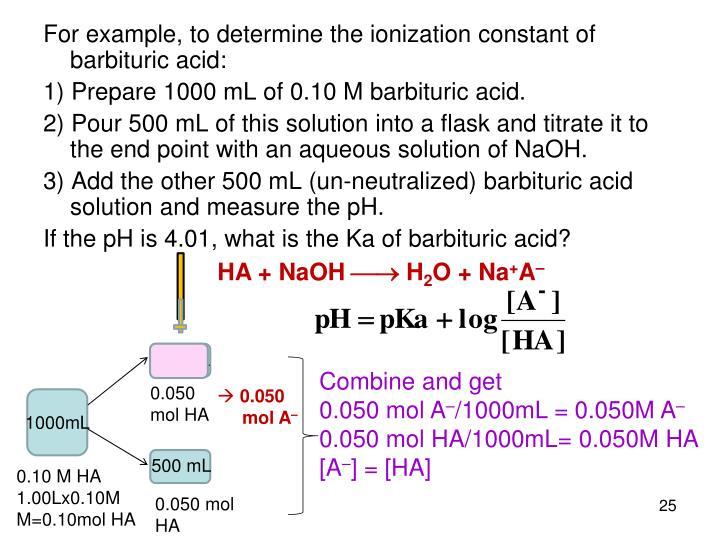 For example, to determine the ionization constant of barbituric acid: