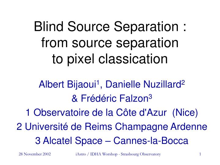 blind source separation from source separation to pixel classication n.