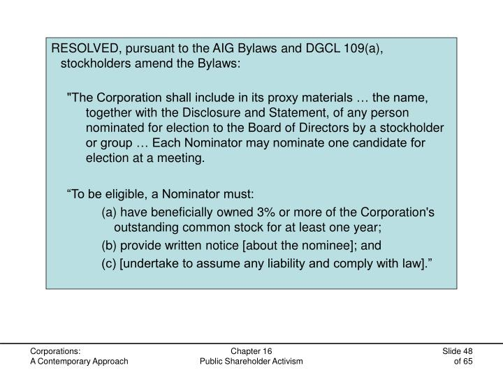 RESOLVED, pursuant to the AIG Bylaws and DGCL 109(a), stockholders amend the Bylaws: