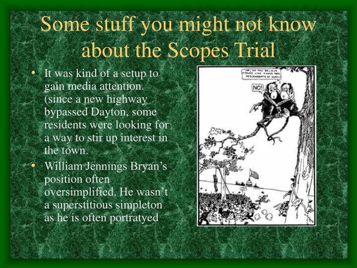 Some stuff you might not know about the Scopes Trial
