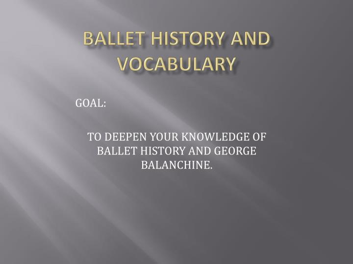 ballet history and vocabulary n.