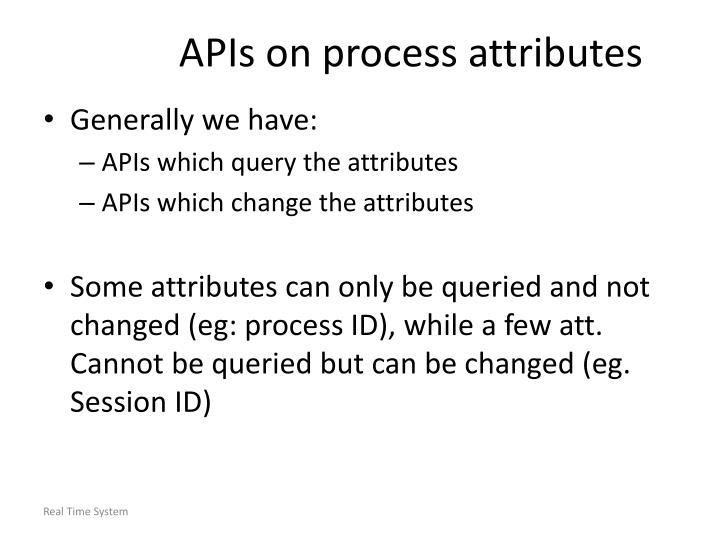 APIs on process attributes