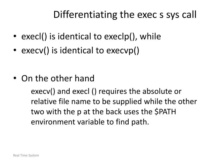 Differentiating the exec s sys call