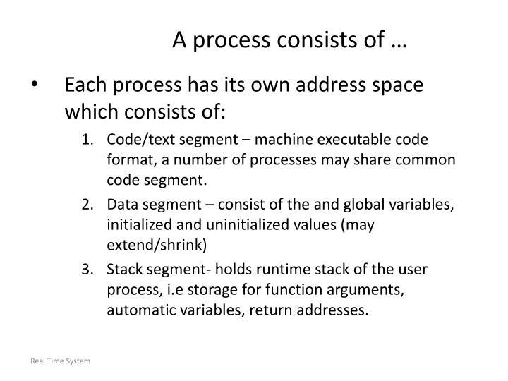 A process consists of …