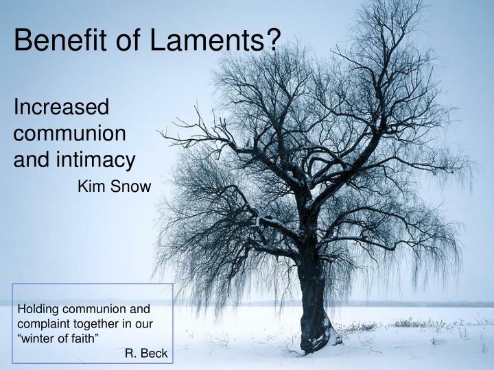 Benefit of Laments?