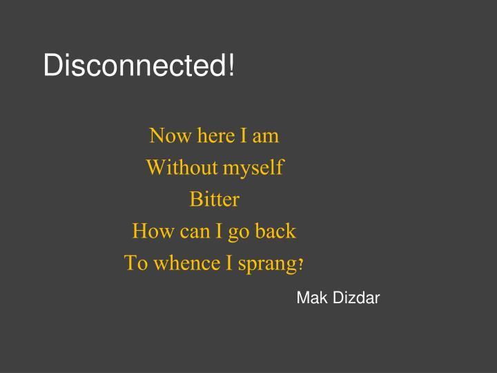 Disconnected!