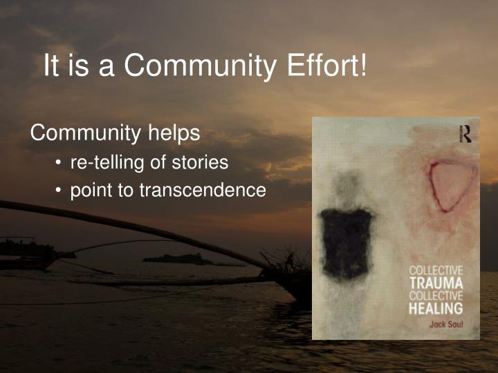It is a Community Effort!