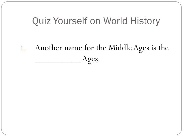 Quiz Yourself on World History
