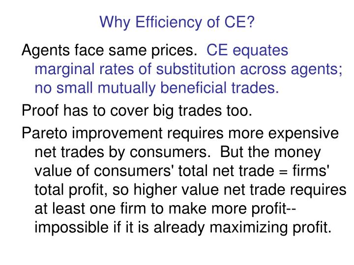 Why Efficiency of CE?