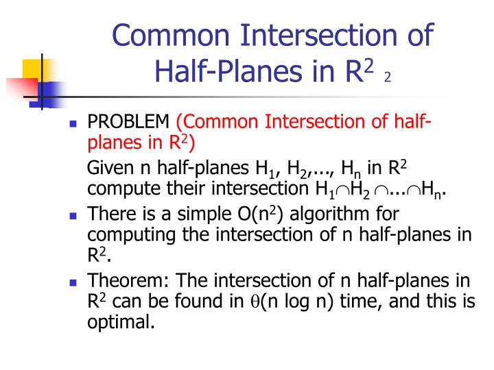Common intersection of half planes in r 2 2