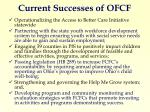 current successes of ofcf
