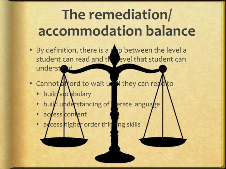 The remediation/ accommodation balance