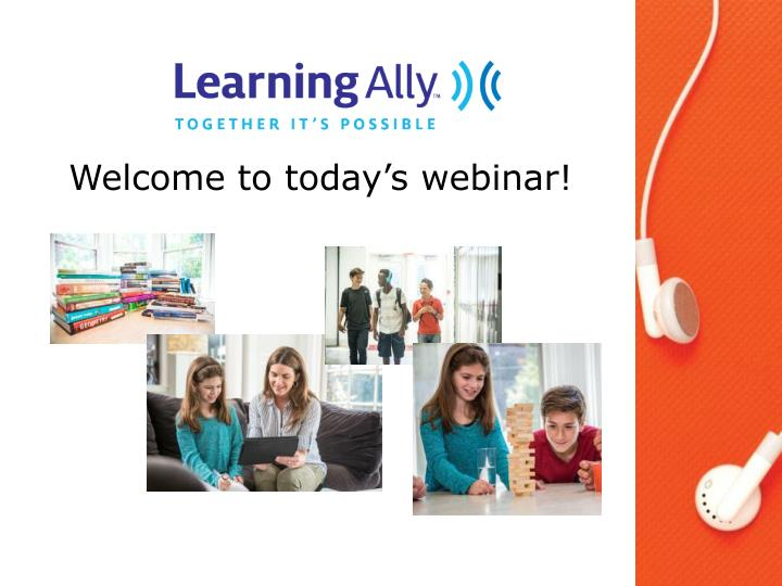 Welcome to today s webinar