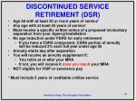discontinued service retirement dsr