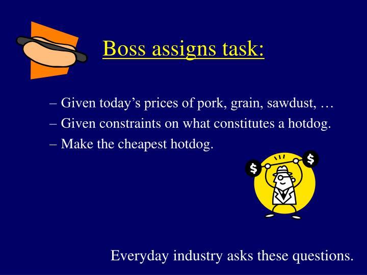 Boss assigns task: