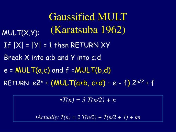 Gaussified MULT