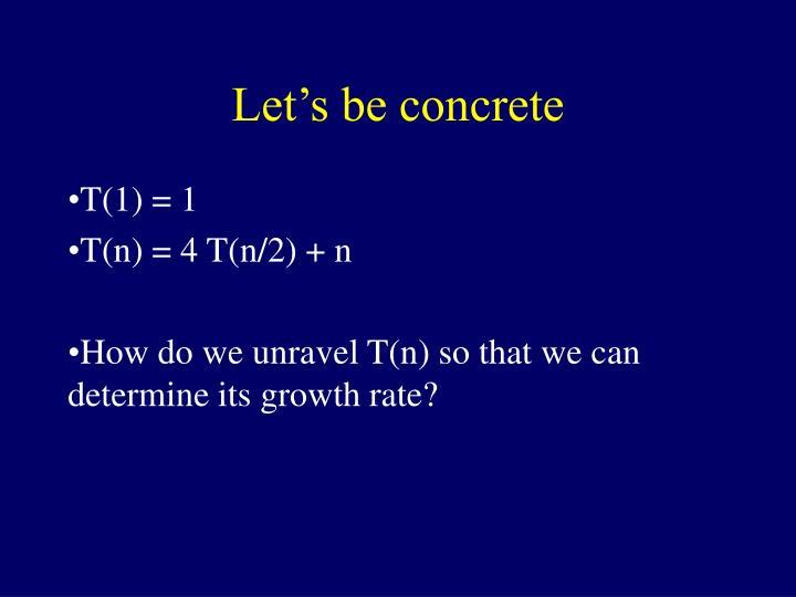 Let's be concrete