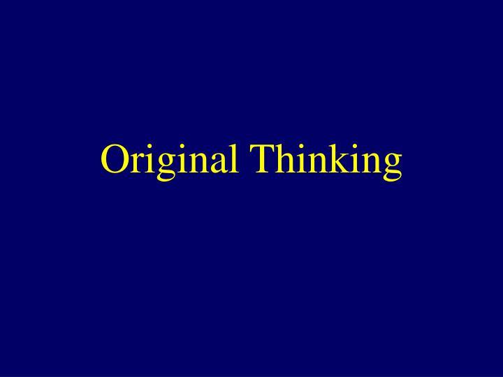 Original Thinking