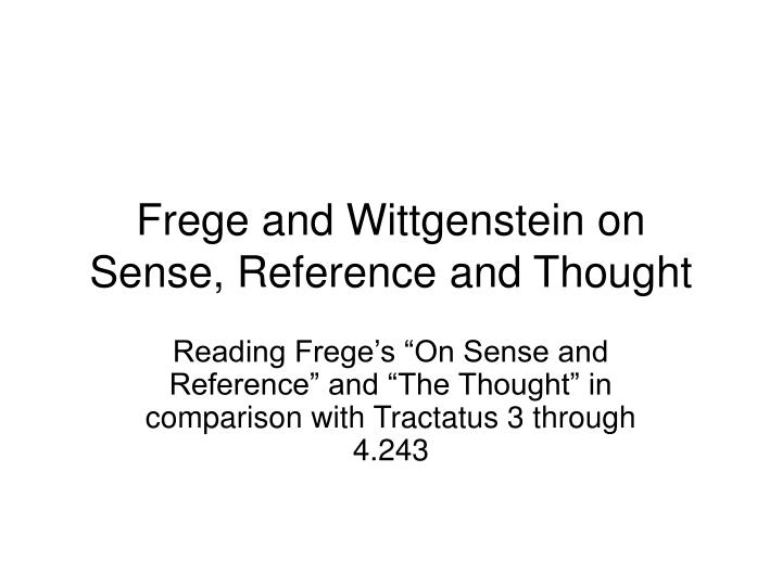 frege and wittgenstein on sense reference and thought n.