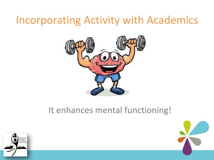 Incorporating Activity with Academics