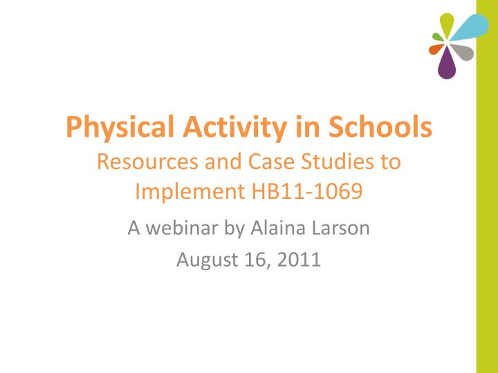 Physical activity in schools resources and case studies to implement hb11 1069