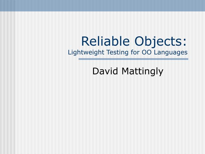 reliable objects lightweight testing for oo languages n.