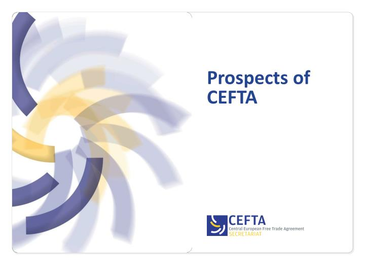 Prospects of cefta