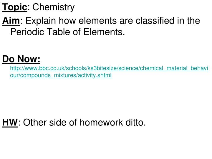 Ppt topic chemistry aim explain how elements are classified in aim explain how elements are classified in the periodic table of elements urtaz Images