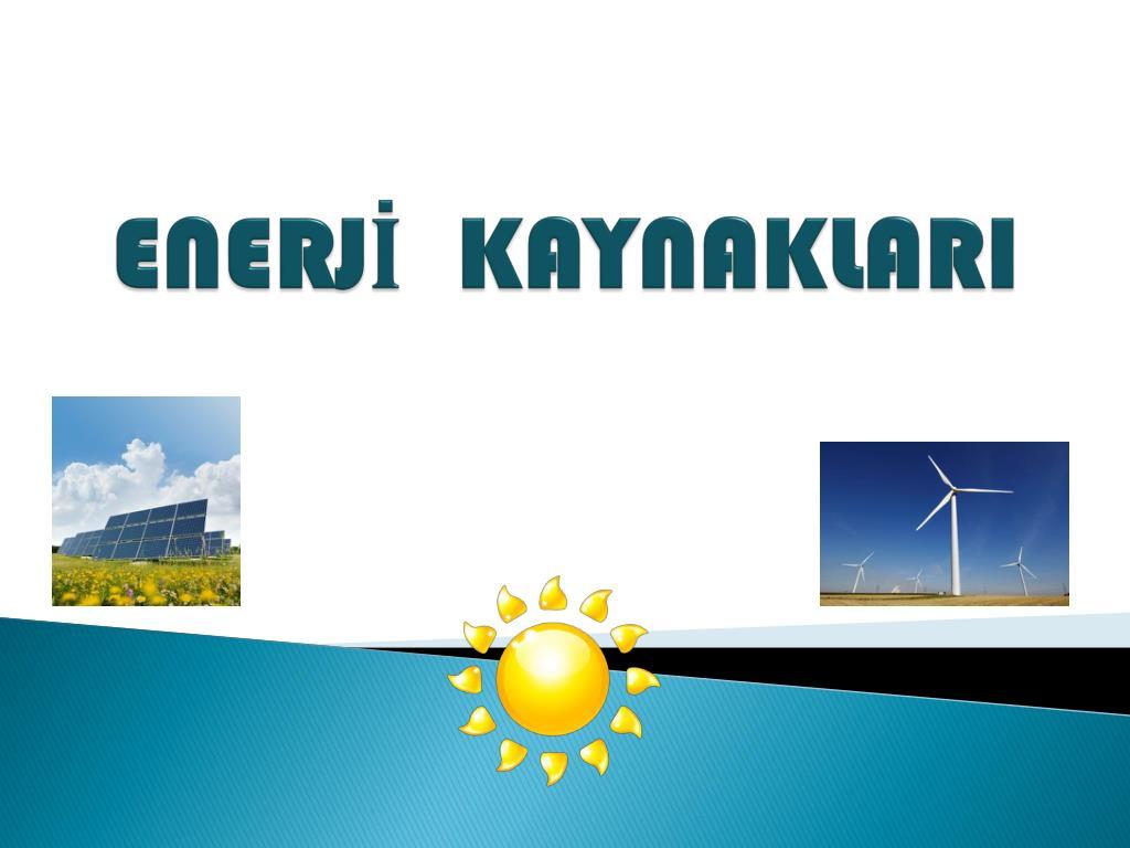 Enerji kaynakları. tanım