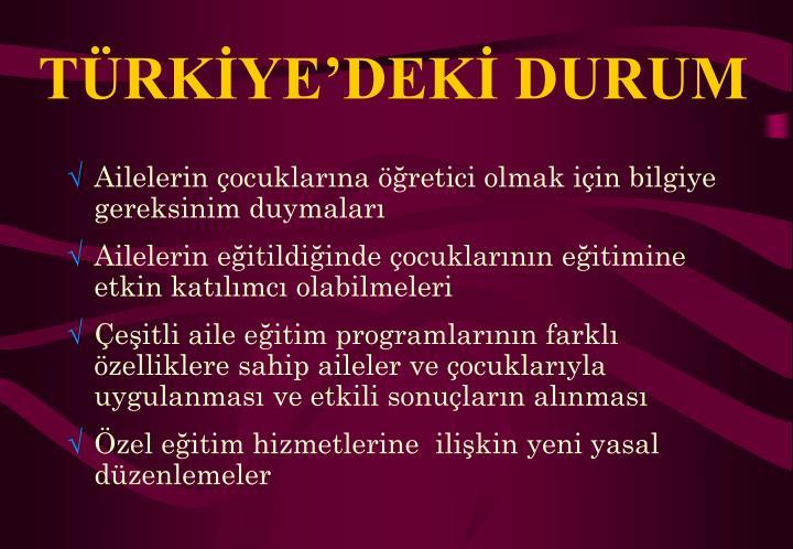 TÜRKİYE'DEKİ DURUM