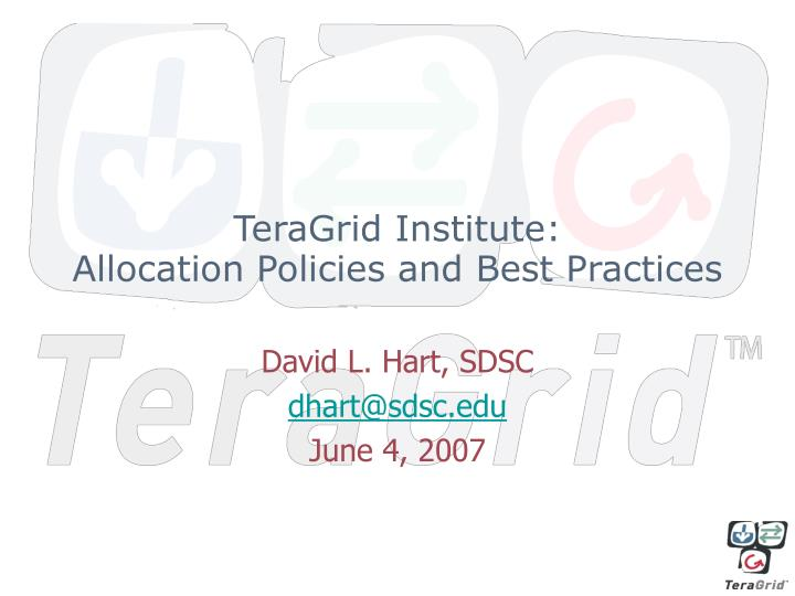 teragrid institute allocation policies and best practices n.