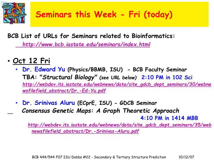 Seminars this Week - Fri (today)