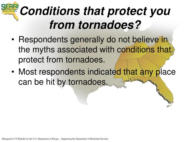 Conditions that protect you from tornadoes?
