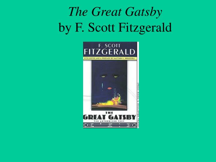 the prominent characters in the great gatsby by f scot fitzgerald The great gatsby is probably f scott fitzgerald's greatest novel--a book that offers damning and insightful views of the american nouveau riche in the the novel is a product of its generation--with one of american literature's most powerful characters in the figure of jay gatsby, who is urbane and.