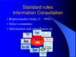 standard rules information consultation