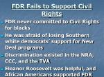 fdr fails to support civil rights