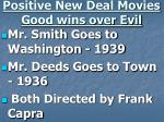 positive new deal movies good wins over evil