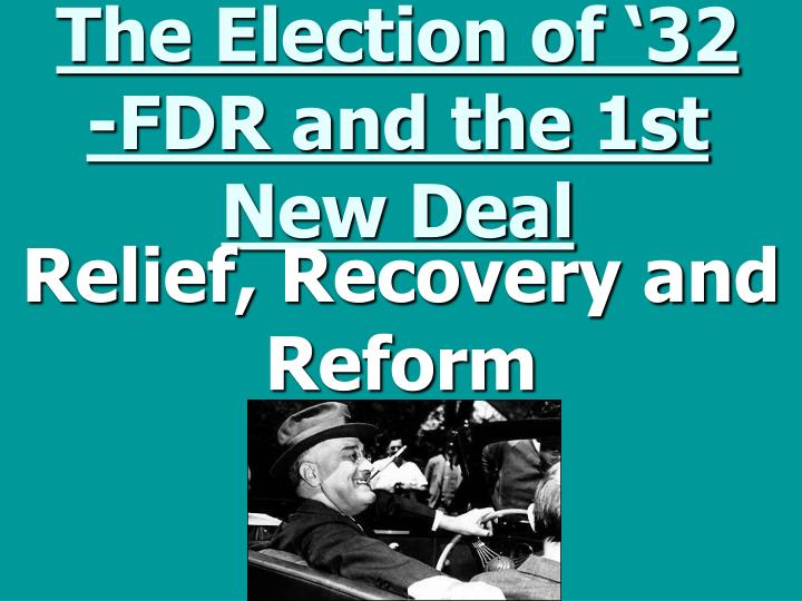 the election of 32 fdr and the 1st new deal n.