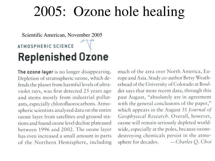 2005:  Ozone hole healing