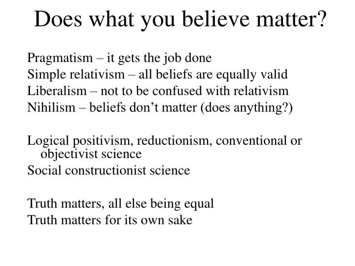 Does what you believe matter?