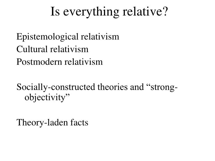 Is everything relative?