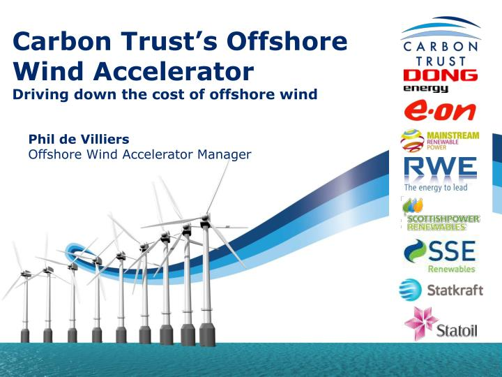 Carbon trust s offshore wind accelerator driving down the cost of offshore wind