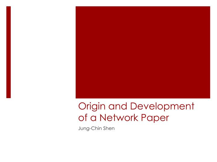 origin and development of a network paper