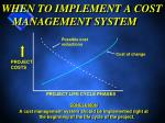 when to implement a cost management system