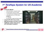 1 st teraflops system for us academia
