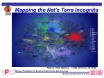 mapping the net s terra incognita