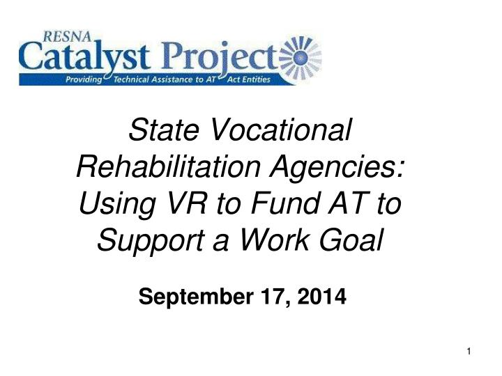 State vocational rehabilitation agencies using vr to fund at to support a work goal